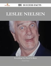 Leslie Nielsen 174 Success Facts - Everything you need to know about Leslie Nielsen ebook by Howard Tucker