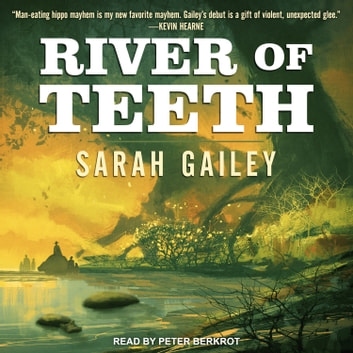 River of Teeth audiobook by Sarah Gailey