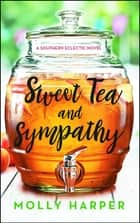 Sweet Tea and Sympathy - A Book Club Recommendation! ebook by Molly Harper