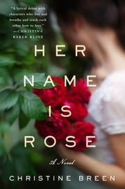 Her Name Is Rose - A Novel ebook by Christine Breen