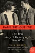 Paris Without End - The True Story of Hemingway's First Wife ebook by Gioia Diliberto