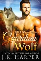 Guardian Wolf ebook by J.K. Harper