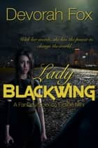 Lady Blackwing ebook by Devorah Fox