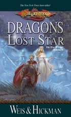 Dragons of a Lost Star - War of Souls Trilogy, Volume Two ebook by Margaret Weis, Tracy Hickman