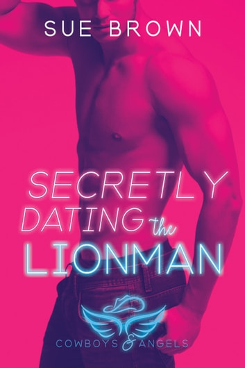 Secretly Dating the Lionman ebook by Sue Brown