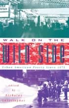 Walk On The Wild Side ebook by Nicholas Christopher