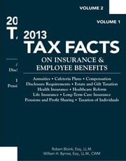 Tax Facts on Insurance & Employee Benefits ebook by Robert Bloink, William Byrnes