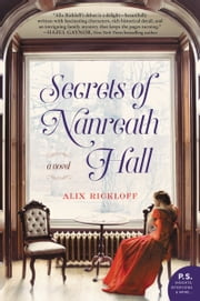 Secrets of Nanreath Hall - A Novel ebook by Alix Rickloff