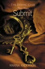 Submit - The Dining Club: Part Seven ebook by Marina Anderson