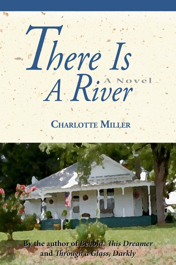 There Is a River ebook by Charlotte Miller