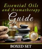 Essential Oils and Aromatherapy Guide (Boxed Set): Weight Loss and Stress Relief - Weight Loss and Stress Relief in 2015 ebook by Speedy Publishing