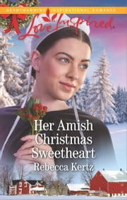 Her Amish Christmas Sweetheart ebook by Rebecca Kertz