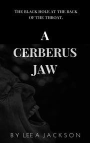 A Cerberus Jaw ebook by Lee A Jackson