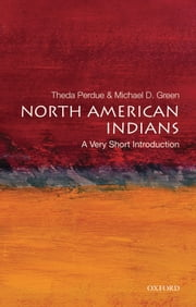 North American Indians: A Very Short Introduction ebook by Theda Perdue,Michael D. Green