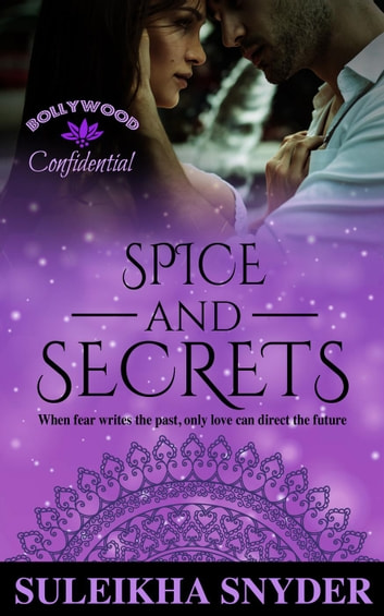 Spice and Secrets - Bollywood Confidential ebook by Suleikha Snyder