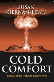 Cold Comfort - Book 6 of the Irish End Games ebook by Susan Kiernan-Lewis