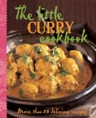 The Little Curry Cookbook ebook by Murdoch Books Test Kitchen
