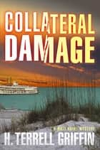 Collateral Damage ebook by H. Terrell Griffin