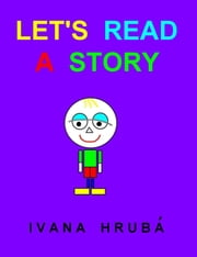 Let's Read A Story ebook by Ivana Hruba