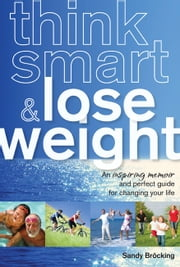 Think Smart & Lose Weight ebook by Sandy Bröcking