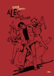 Alec – Graffiti kitchen ebook by Eddie Campbell