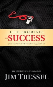 Life Promises for Success - Promises from God on Achieving Your Best ebook by Jim Tressel,Chris Fabry