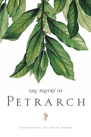 The Poetry of Petrarch ebook by David Young, Petrarch