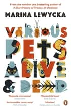 Various Pets Alive and Dead ebook by Marina Lewycka