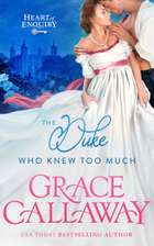 The Duke Who Knew Too Much ebook by Grace Callaway