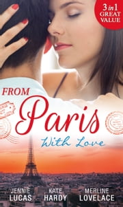 From Paris With Love: The Consequences of That Night / Bound by a Baby / A Business Engagement (Mills & Boon M&B) 電子書 by Jennie Lucas, Kate Hardy, Merline Lovelace