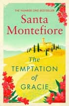 The Temptation of Gracie ebook by Santa Montefiore