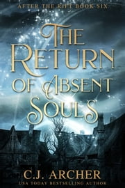 The Return of Absent Souls ebook by C.J. Archer
