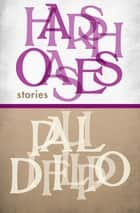 Harsh Oases - Stories ebook by Paul Di Filippo