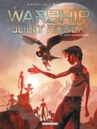 Warship Jolly Roger - Tome 2 - Déflagrations ebook by Miki Montlló, Sylvain Runberg