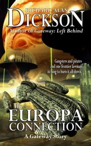 The Europa Connection ebook by Richard Alan Dickson