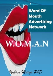Word Of Mouth Advertising Network (W.O.M.A.N) ebook by Kobo.Web.Store.Products.Fields.ContributorFieldViewModel