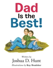 Dad Is the Best! ebook by Joshua D. Hunt