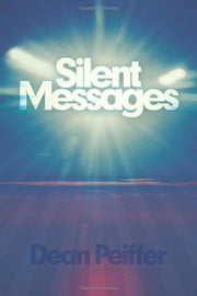 Silent Messages ebook by Dean Peiffer