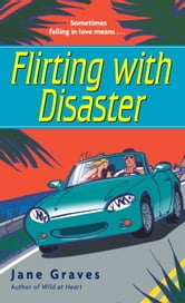 Flirting with Disaster ebook by Jane Graves