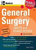 General Surgery ABSITE and Board Review: Pearls of Wisdom, Fourth Edition ebook by Matthew Blecha