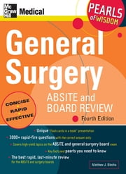 General Surgery ABSITE and Board Review: Pearls of Wisdom, Fourth Edition - Pearls of Wisdom ebook by Matthew J. Blecha, Dr.  MD