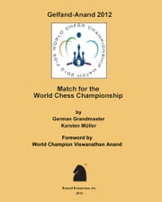 Gelfand-Anand 2012 - Match for the World Chess Championship ebook by Karsten Muller