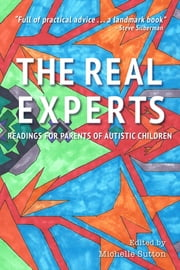 The Real Experts - Readings for Parents of Autistic Children ebook by Michelle Sutton