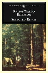 Emerson: Selected Essays ebook by Ralph Waldo Emerson