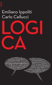 Logica ebook by Carlo Cellucci, Emiliano Ippoliti