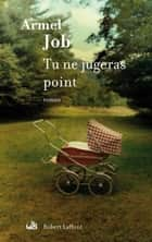 Tu ne jugeras point ebook by Armel JOB