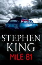 Mile 81 - A Stephen King eBook Original Short Story featuring an excerpt from his bestselling novel 11.22.63 eBook by Stephen King