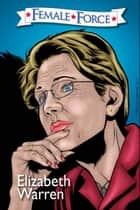 Female Force: Elizabeth Warren #1 ebook by Michael Frizell, Vincenzo Sansone