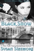 Black Snow ebook by Susan Sizemore