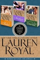 Chase Family Boxed Set One: The Jewels ebook by Lauren Royal